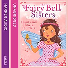 The Fairy Bell Sisters: Hearts and Flowers for Clara (       UNABRIDGED) by Margaret McNamara Narrated by Jane Collingwood