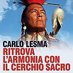Ritrova l'armonia con il Cerchio Sacro | Carlo Lesma