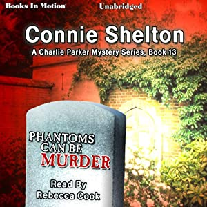 Phantoms Can Be Murder: Charlie Parker Series, Book 13 | [Connie Shelton]