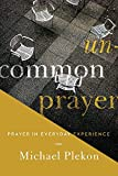 img - for Uncommon Prayer: Prayer in Everyday Experience book / textbook / text book
