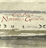 Cent Ans de Nature � Gen�ve : 1906-2006