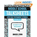 Middle School TalkSheets, Epic Old Testament Stories: 52 Ready-to-Use Discussions