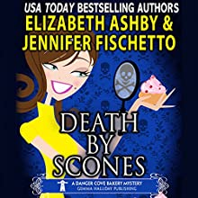 Death by Scones: A Danger Cove Bakery Mystery, Book 3 Audiobook by Jennifer Fischetto, Elizabeth Ashby Narrated by Melissa Meshey