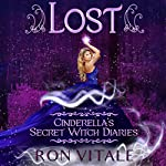 Lost: Cinderella's Secret Witch Diaries, Book 1 | Ron Vitale