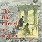 "The Old Lifestyle in 'suzhouvon ""Foreign Language Press"""