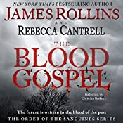 The Blood Gospel: The Order of the Sanguines, Book 1 | James Rollins, Rebecca Cantrell