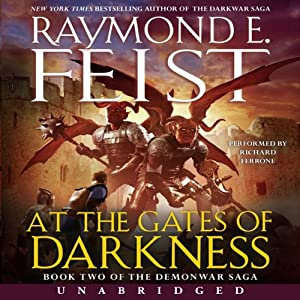 At the Gates of Darkness: Book Two of the Demonwar Saga | [Raymond E. Feist]