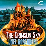 The Crimson Sky: Keepers of the Hidden Ways, Book 3 (       UNABRIDGED) by Joel Rosenberg Narrated by Sean Crisden
