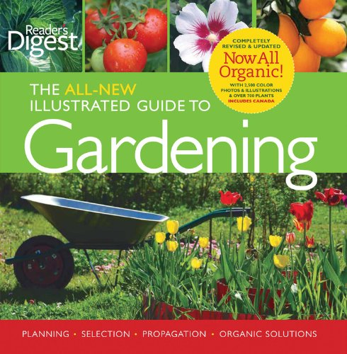 readers-digest-the-all-new-illustrated-guide-to-gardening-planning-selection-propagation-organic-sol