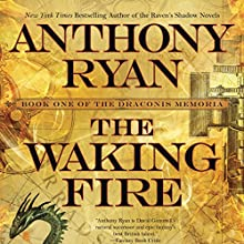 The Waking Fire: The Draconis Memoria, Book 1 Audiobook by Anthony Ryan Narrated by Steven Brand