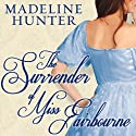 The Surrender of Miss Fairbourne: Fairbourne Quartet Series, Book 1 (       UNABRIDGED) by Madeline Hunter Narrated by Alison Larkin