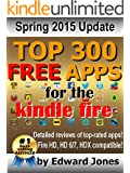 Top 300 Free Apps for the Kindle Fire: The complete guide to the best free Kindle apps