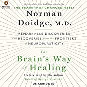The Brain's Way of Healing: Remarkable Discoveries and Recoveries from the Frontiers of Neuroplasticity | [Norman Doidge]