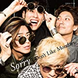Sorry♪I Don't Like Mondays.