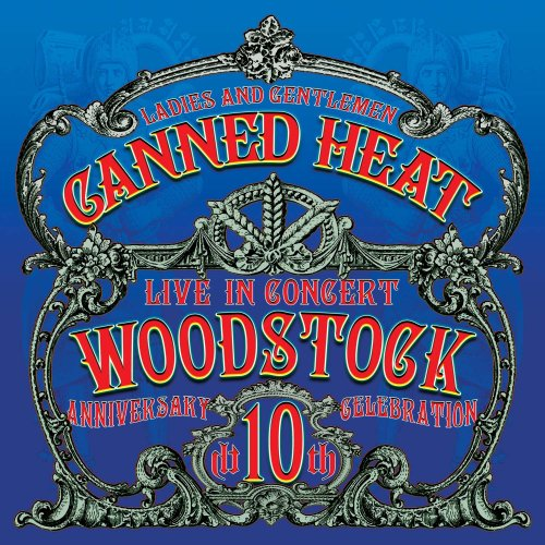 Canned Heat - Live Woodstock 10th Anniversary Celebration - Zortam Music