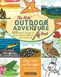 Kids' Outdoor Adventure Book: 448 Gre...