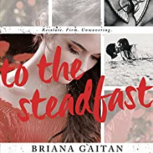 To the Steadfast Audiobook by Briana Gaitan Narrated by Hollie Jackson