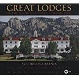 Great Lodges of the National Parks: Volume Two ~ Christine Barnes