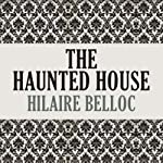 The Haunted House | Hillaire Belloc