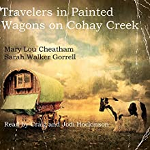 Travelers in Painted Wagons: On Cohay Creek: Covington Chronicles, Book 5 | Livre audio Auteur(s) : Mary Lou Cheatham, Sarah Walker Gorrell Narrateur(s) : Craig Hockinson, Jodi Hockinson