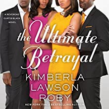 The Ultimate Betrayal: A Reverend Curtis Black Novel, Book 12 (       UNABRIDGED) by Kimberla Lawson Roby Narrated by Tracey Leigh, Maria Howell