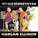 The Voice from the Edge, Volume 3: Pretty Maggie Moneyeyes (       UNABRIDGED) by Harlan Ellison Narrated by Harlan Ellison