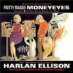 The Voice from the Edge, Volume 3: Pretty Maggie Moneyeyes | Harlan Ellison