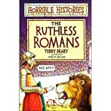 Terry Deary Horrible histories: The ruthless Romans