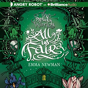 All Is Fair: The Split Worlds Series, Book 3 | [Emma Newman]