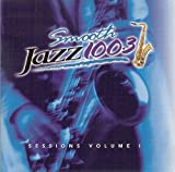Smooth Jazz 100.3 - Sessions Vol. 1