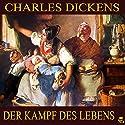Der Kampf des Lebens Hörbuch von Charles Dickens Gesprochen von: Karlheinz Gabor