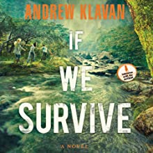 If We Survive (       UNABRIDGED) by Andrew Klavan Narrated by Jeremy Johnson