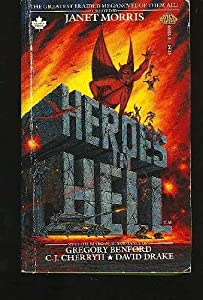 Heroes in Hell by Janet Morris, Gregory Benford, C.J. Cherryh and David Drake