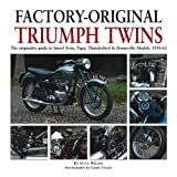 Steve Wilson Factory-original Triumph Twins: Speed Twin, Tiger, Thunderbird & Bonneville Models 1938-62