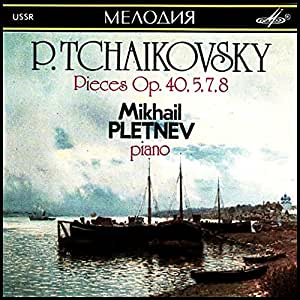 Pieces Op. 40, 5, 7, 8 - P. Tchaikovsky