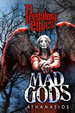 Mad Gods Redux (Predatory Ethics)