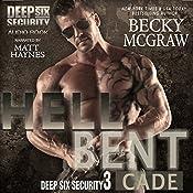 Hell Bent: Deep Six Security Series, Book 3 | Becky McGraw