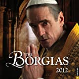 The Borgias: 2012 Wall Calendar