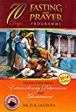 img - for 70 Days Fasting and Prayer 2014: Prayers that bring extraordinary deliverance and advancement book / textbook / text book