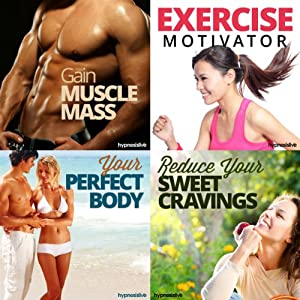 Gym Body Hypnosis Bundle: Get the Physique You Deserve, with Hypnosis | [Hypnosis Live]