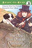 The Dog That Dug for Dinosaurs (Ready-To-Read - Level 3 (Quality)) Shirley Raye Redmond
