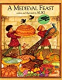 A Medieval Feast (Turtleback School & Library Binding Edition) (Reading Rainbow Books (Pb)) (0808579398) by Aliki