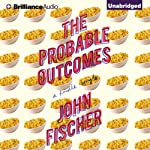 The Probable Outcomes | John Fischer