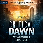 Critical Dawn: The Critical Series, Book 1 | Darren Wearmouth, Colin F. Barnes