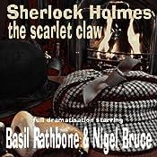Sherlock Holmes: The Scarlet Claw | [Sir Arthur Conan Doyle]