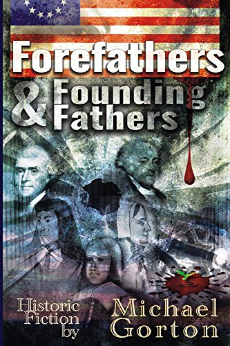 Book: Forefathers & Founding Fathers by Michael Gorton