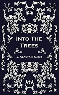 Into The Trees by J. Alastair Nash ebook deal