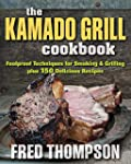 The Kamado Grill Cookbook: 150 Delici...