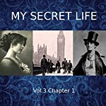 My Secret Life: Volume Three Chapter One | Dominic Crawford Collins