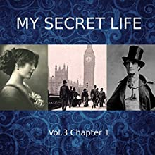 My Secret Life: Volume Three Chapter One Audiobook by Dominic Crawford Collins Narrated by Dominic Crawford Collins